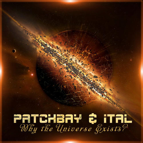 Patchbay & Ital - Why The Universe Exists EP