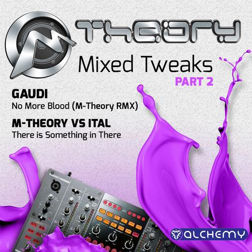 M-Theory - Mixed Tweaks Pt2 EP