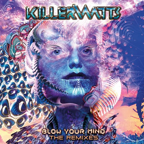 Killerwatts - Blow Your Mind (The Remixes)